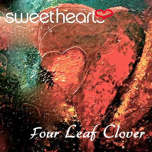 Four Leaf Clover by The Sweethearts