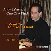 I Want to Hold Your Hand, Live at the Kitano, Vol. 3 de Andy LaVerne