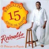 Reinaldo, o príncipe do pagode, 15 anos de samba de Reinaldo 'O Príncipe do Pagode'