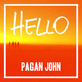 Hello by Pagan John