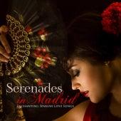 Serenades in Madrid: Enchanting Spanish Love Songs by Various Artists