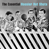 The Essential Hoosier Hot Shots de Hoosier Hot Shots
