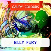 Gaudy Colours by Billy Fury