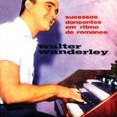 Sucessos Dancantes Em Ritmo De Romance (Remastered) de Walter Wanderley