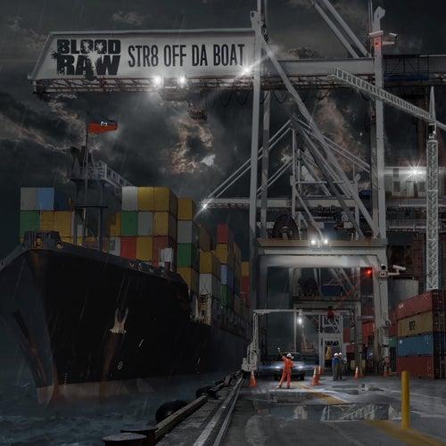 Str8 off da Boat by Blood Raw