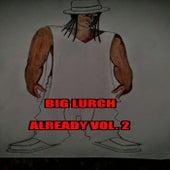 Already, Vol. 2 by Big Lurch
