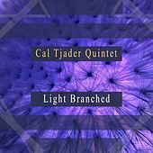Light Branched by Cal Tjader