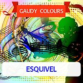 Gaudy Colours by Esquivel