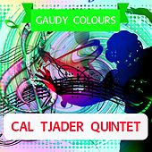 Gaudy Colours by Cal Tjader
