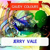 Gaudy Colours de Jerry Vale