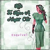 Hits To Have A Night Out by Esquivel