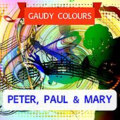 Gaudy Colours de Peter, Paul and Mary
