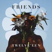 Friends von Twelve'len