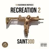 Recreation 2 by Saint300