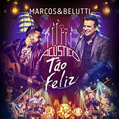 Acustico Tao Feliz by Marcos & Belutti
