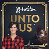 Unto Us by JJ Heller