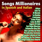 Songs Millionaires . In Spanish and Italian by Various Artists