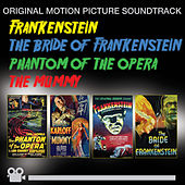 Frankenstein + Bride of Frankenstein + Phantom of the Opera + the Mummy (Original Motion Picture Soundtracks) by Various Artists