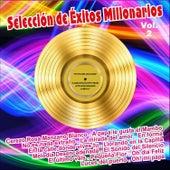 Selección de Éxitos Millonarios . Vol. 2 by Various Artists