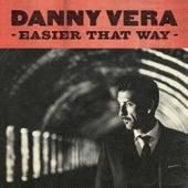 Easier That Way van Danny Vera