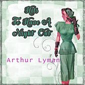 Hits To Have A Night Out von Arthur Lyman