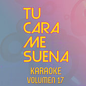 Tu Cara Me Suena Karaoke (Vol. 17) von Ten Productions