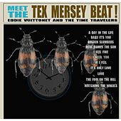 Meet the Tex Mersey Beat von Eddie Vuittonet and the Time Travelers
