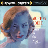 Blues In The Night by Morton Gould and his Orchestra