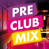 Pre Club Mix by Various Artists