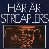 Här är Streaplers by Streaplers