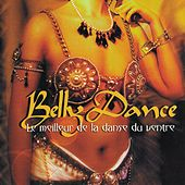 Belly Dance: Le meilleur de la danse du ventre von Various Artists