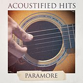 Acoustified Hits Paramore by Acoustic Guitar Tribute Players
