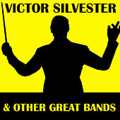 Victor Silvester & Other Great Bands by Various Artists