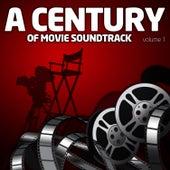 A Century Of Movie Soundtracks Vol. 1 by A Century Of Movie Soundtracks
