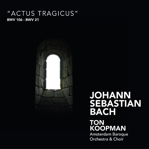Bach: Actus tragicus by Amsterdam Baroque Orchestra