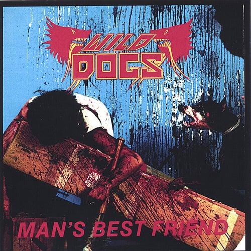 Man's Best Friend Final Edition by Wild Dogs