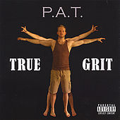 True Grit by P.A.T.