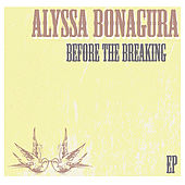 Before the Breaking - Ep by Alyssa Bonagura