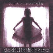 The Child Behind My Eyes by Laurie McClain