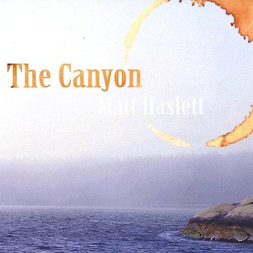The Canyon by Matt Haslett