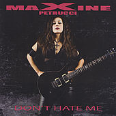 Don't Hate Me by Maxine Petrucci