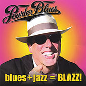 Blues+Jazz=Blazz by The Powder Blues Band