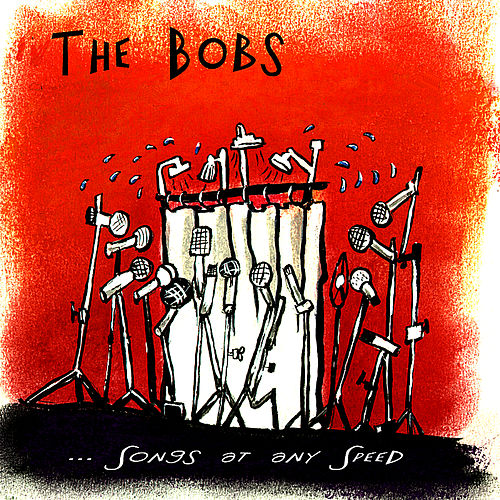 ...Songs At Any Speed by The Bobs