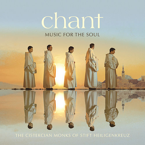 CHristmas Chant - Music For The Soul - Special Edition by Cistercian Monks of Stift Heiligenkreuz