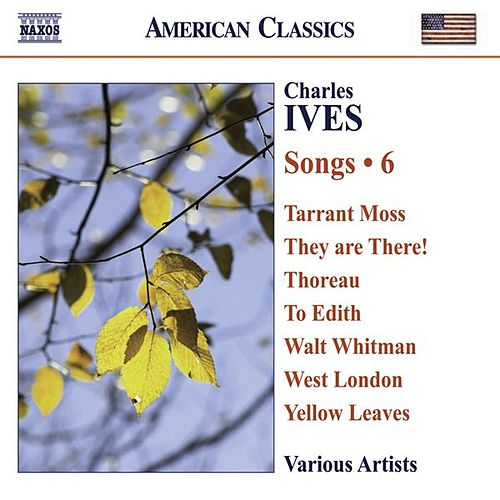 IVES, C.: Songs, Vol. 6 by Various Artists