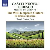 CASTELNUOVO-TEDESCO, M.: Music for Two Guitars, Vol. 1 (Brasil Guitar Duo) - Sonatina canonica / Les guitares bien temperees by Brasil Guitar Duo