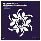 All About Housemusic by Yves Murasca