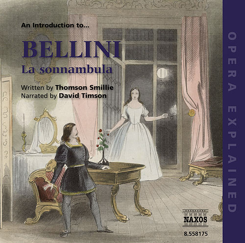 Opera Explained: BELLINI - La sonnambula (Smillie) by David Timson