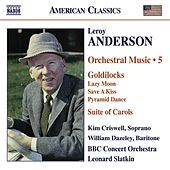 ANDERSON, L.: Orchestral Music, Vol. 5 – Goldilocks  / Suite of Carols (version for woodwinds) von Various Artists