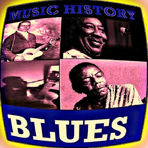Music History - Blues by Various Artists